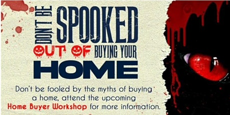10.31.21 Don't Get Spooked First-Time Home Buyer's Seminar tickets