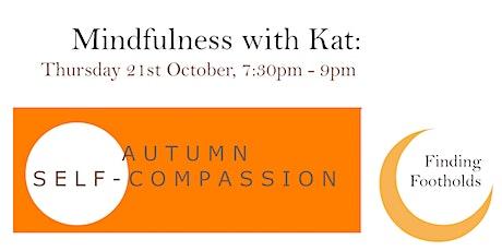 Mindfulness Meditation: Autumn Self-Compassion tickets