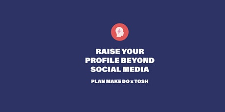 Raise Your Profile Beyond Social Media tickets