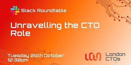 London CTOs Slack Roundtable: Unravelling the CTO Role tickets