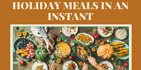 Holiday Meals in an Instant tickets
