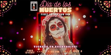 1st Friday Pub Run: Dia De Los Muertos tickets
