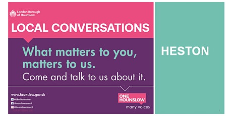 Local Conversations Heston. Come and talk to us about what matters to you tickets