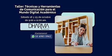 Técnicas y Herramientas de Comunicación para el Mundo Digital Académico tickets