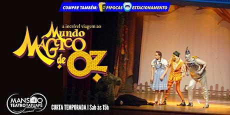 50%  de desconto! Mundo Mágico de Oz  na Mansão Teatro Tatuapé ingressos