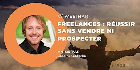 WEBINAR - Freelances : réussir sans vendre ni prospecter billets