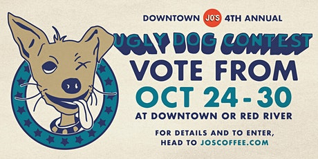 Jo's Coffee 4th Annual Ugly Dog Contest tickets