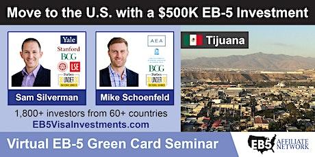 Tijuana EB-5 American Green Card Virtual Seminar boletos