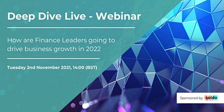 How are Finance Leaders going to drive business growth in 2022 tickets