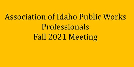 Association of Idaho Public Works Professional's Fall Meeting tickets