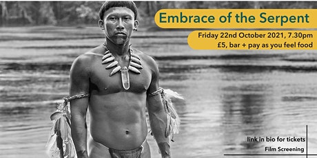 Film Screening: Embrace of the Serpent tickets