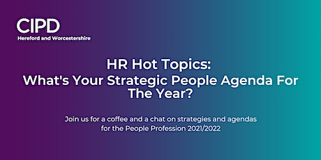 HR Hot Topics:  What's Your Strategic People Agenda For The Year? tickets