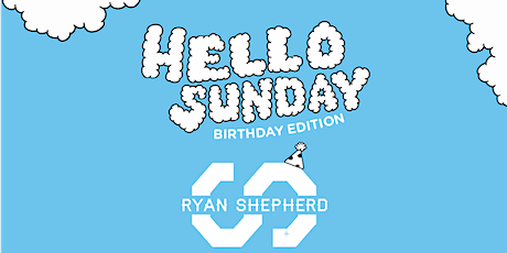 HELLO SUNDAY TORONTO RD.2  FEAT RYAN SHEPHERD + SPECIAL GUESTS tickets