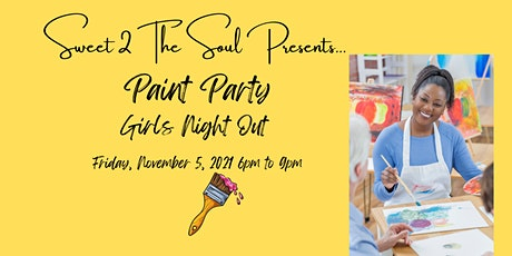Sweet 2 The Soul Presents... Girls Night Out Paint Party tickets