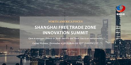 Shanghai Free Trade Zone Innovation Summit - North America Focus tickets