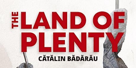 """""""Land of Plenty"""" - solo show by Cătălin Bădărău tickets"""