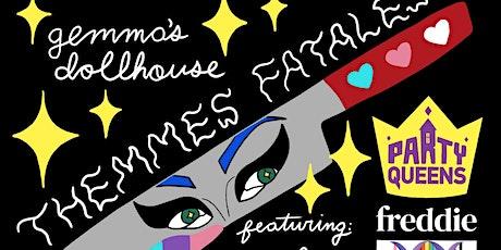 Gemma's Dollhouse: THEMMES FATALES - Drag Showcase tickets