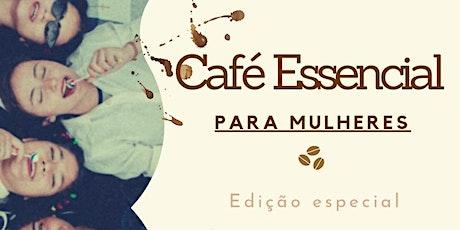 Café essencial para mulheres ingressos