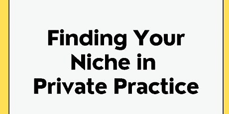 Finding your Niche in Private Practice - Workshop 3 tickets