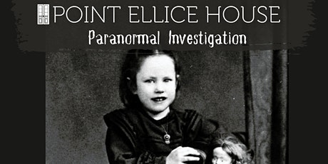 Paranormal Investigation: Point Ellice House tickets