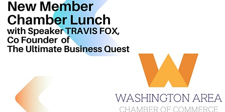 Washingon Chamber New Member Luncheon  with Speaker Travis Fox tickets