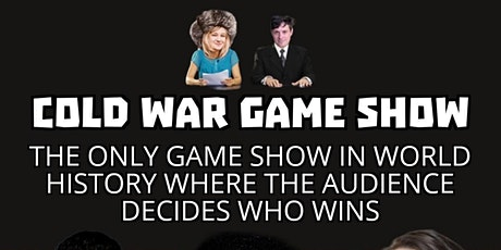 Cold War Game Show: The only game show where the audience decides who loses tickets