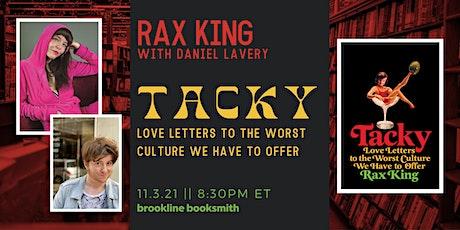 Rax King with Daniel Lavery: TACKY tickets
