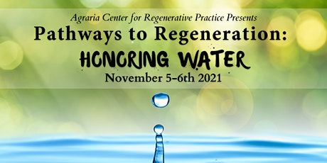 Pathways to Regeneration: Honoring Water tickets