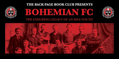 The Back Page Book Club: Bohemian FC The Enduring Legacy of Idle Youth tickets
