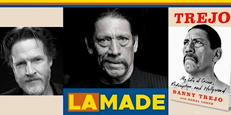 LA Made Presents: Danny Trejo in Conversation With Donal Logue tickets