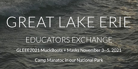 Great Lake Erie Educators Exchange 2021::Muckboots & Masks tickets