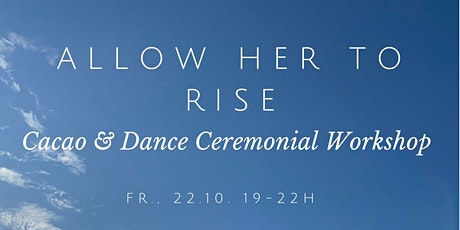 Allow her to rise Tickets