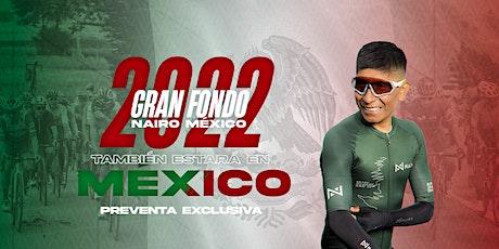 Gran Fondo Nairo México, 2022. PREVENTA EXCLUSIVA boletos