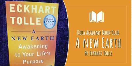 Kula Academy Book Club: A New Earth - Awakening to Your Life's Purpose tickets
