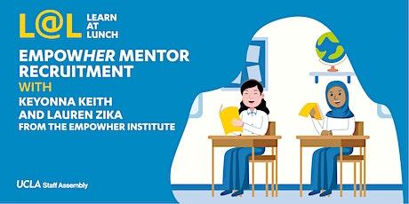 UCLA Staff Assembly L@L: EmpowHER Mentor Recruitment tickets