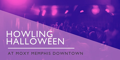 HOWLING HALLOWEEN AT MOXY MEMPHIS DOWNTOWN tickets