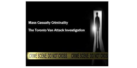 ASIS Toronto 193: The Toronto Van Attack Investigation tickets