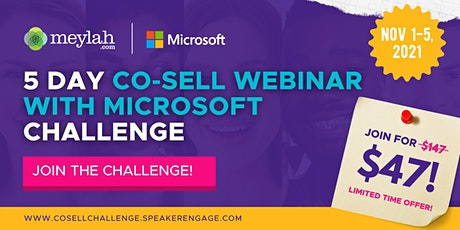 5 Day Co-Sell Webinar with Microsoft  Challenge tickets