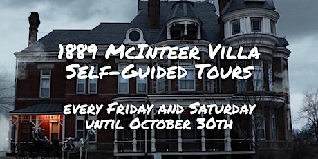 SELF-GUIDED TOURS of the 1889 MCINTEER VILLA tickets