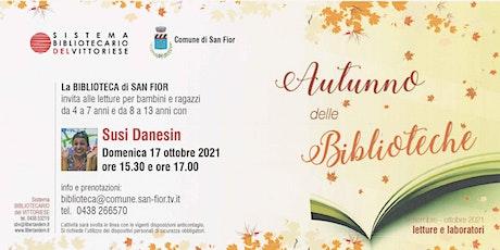 Letture  con Susi Danesin 17 ottobre ore 17.00 (per età 8-13 anni) biglietti