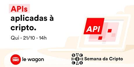 API'S APLICADAS À CRIPTO [SEMANA DA CRIPTO] tickets