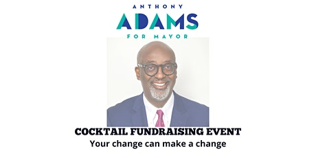 Anthony Adams for Mayor Cocktail Fundraising Event tickets