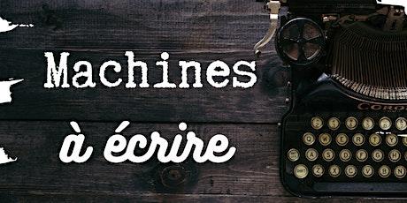 Machines à Écrire - Atelier #3 (Automne 2021) billets