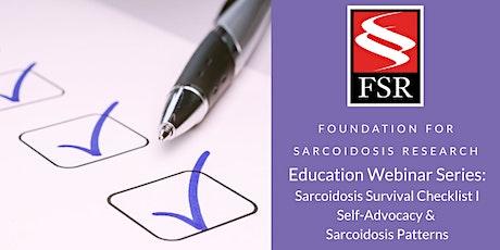 Sarcoidosis Survival Checklist I: Self-Advocacy & Sarcoidosis Patterns tickets