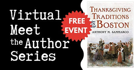 """Virtual Talk: """"Thanksgiving Traditions in Boston"""" with Anthony Sammarco tickets"""