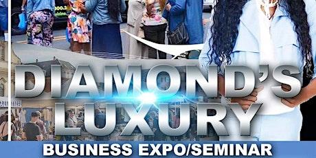 Copy of DIAMONDS  1st BUSINESS EXPO/SEMINAR tickets