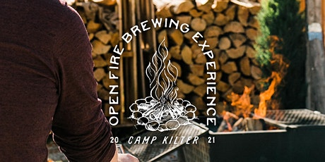 Camp Kilter - Open Fire Brewing Experience tickets