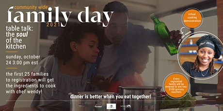 Community Wide Family Day 2021-Table Talk: The Soul of the Kitchen tickets