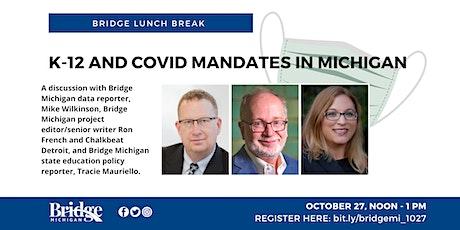 Bridge Lunch Break: K-12 and COVID Mandates in Michigan tickets