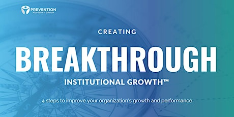 Creating BREAKTHROUGH Institutional Growth™ tickets